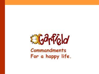 Commandments For a happy life.