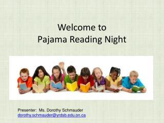 Welcome to  Pajama Reading Night