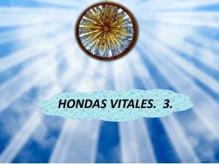 HONDAS VITALES.  3.
