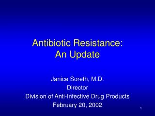 Antibiotic Resistance:  An Update