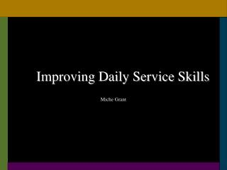 Improving Daily Service Skills
