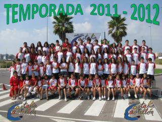 TEMPORADA  2011 - 2012