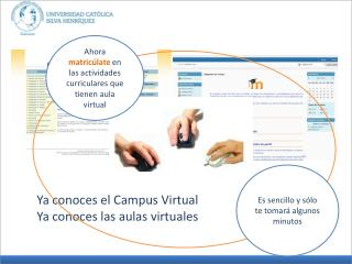 Ya conoces el Campus Virtual  Ya conoces las aulas virtuales