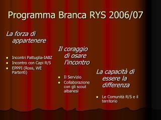 Programma Branca RYS 2006/07