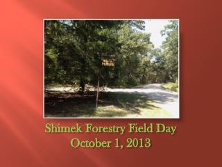 Shimek  Forestry Field Day October 1, 2013