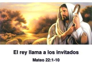 El rey llama a los invitados Mateo 22:1-10