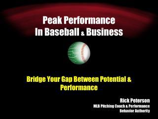 Peak Performance In Baseball  &  Business
