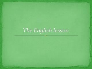 The English lesson.
