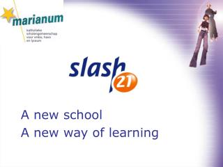 A new school A new way of learning
