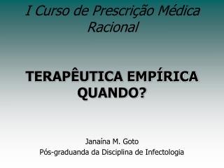 I Curso de Prescri  o M dica Racional    TERAP UTICA EMP RICA QUANDO