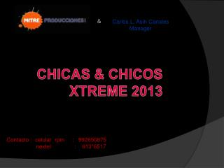 CHICAS & CHICOS XTREME 2013