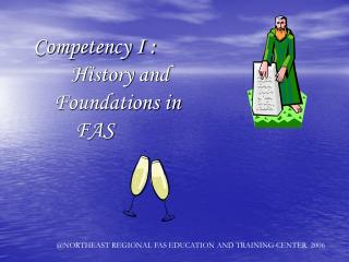 Competency I :           History and           Foundations in FAS