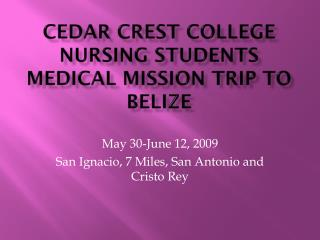 Cedar Crest College Nursing Students Medical Mission Trip to Belize