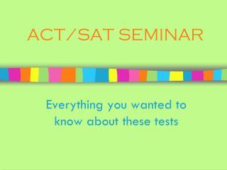 ACT/SAT SEMINAR
