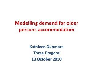 Modelling demand for older persons accommodation