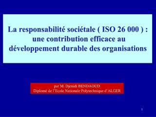 La responsabilité sociétale ( ISO 26 000 ) :