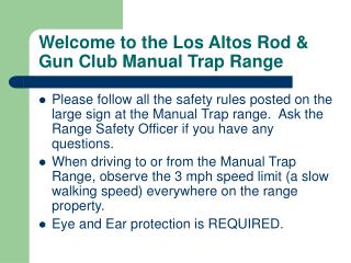 Welcome to the Los Altos Rod & Gun Club Manual Trap Range