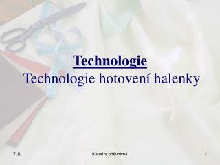 Technologie  Technologie hotovení halenky
