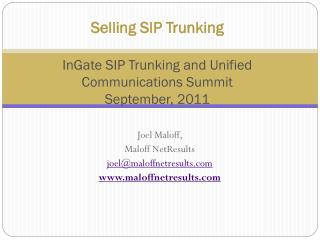 Selling SIP  Trunking InGate  SIP  Trunking  and Unified Communications Summit September, 2011