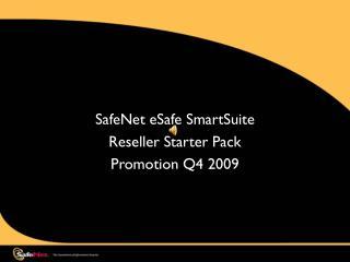 SafeNet eSafe SmartSuite Reseller Starter Pack Promotion Q4 2009