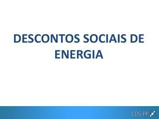 DESCONTOS SOCIAIS DE ENERGIA