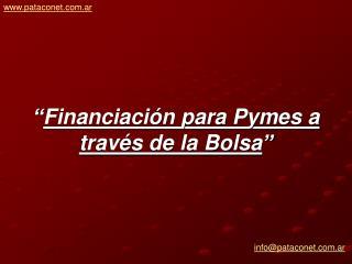 """"""" Financiación para Pymes a través de la Bolsa """""""