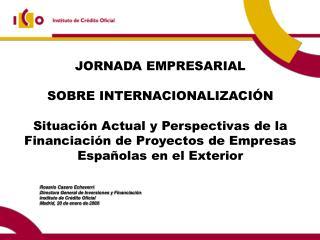 Rosario Casero Echeverri Directora General de Inversiones y Financiación