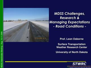 MDSS Challenges, Research &  Managing Expectations - Road Conditions -
