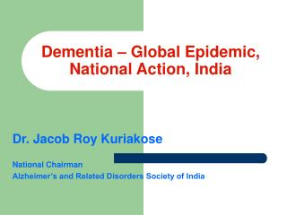Dementia – Global Epidemic, National Action, India