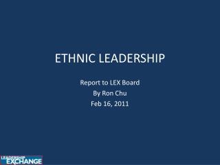 ETHNIC LEADERSHIP