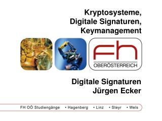 Kryptosysteme, Digitale Signaturen, Keymanagement
