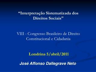 Interpreta  o Sistematizada dos  Direitos Sociais    VIII - Congresso Brasileiro de Direito Constitucional e Cidadania