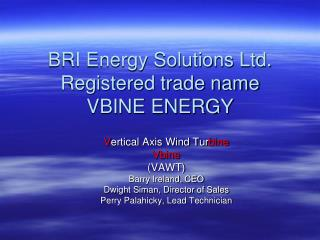 BRI Energy Solutions Ltd. Registered trade name  VBINE ENERGY