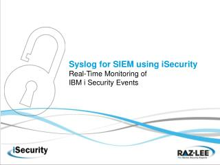 Syslog for SIEM using iSecurity Real-Time Monitoring of  IBM i Security Events