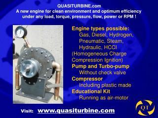 Engine types possible:      Gas, Diesel, Hydrogen,       Pneumatic, Steam,