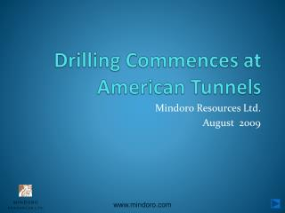 Drilling Commences at American Tunnels