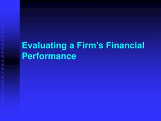 Evaluating a Firm's Financial Performance