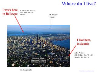 I live here, in Seattle