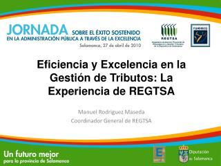Eficiencia y Excelencia en la Gestión de Tributos: La Experiencia de REGTSA