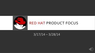 RED Hat  product focus