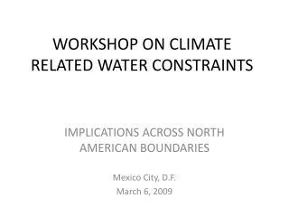 WORKSHOP ON CLIMATE RELATED WATER CONSTRAINTS