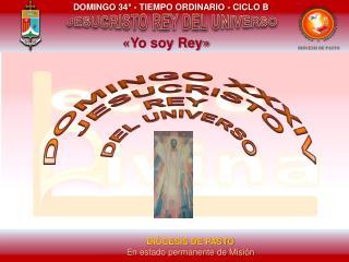 DOMINGO XXXIV JESUCRISTO REY  DEL UNIVERSO