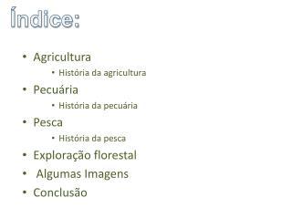 Agricultura Hist�ria da agricultura        Pecu�ria