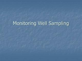 Monitoring Well Sampling