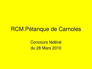 RCM.Pétanque de Carnoles