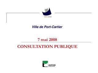 7 mai 2008 CONSULTATION PUBLIQUE