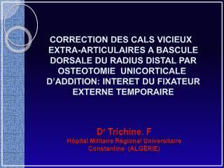 D r  T richine . F H ôpital  M ilitaire Régional  U niversitaire  C onstantine   (Algérie)