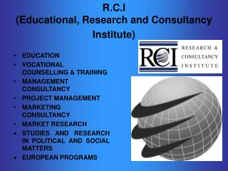 R.C.I  (Educational, Research and Consultancy Institute)