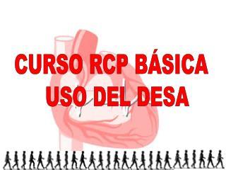 CURSO RCP BÁSICA   USO DEL DESA
