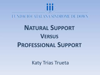 Natural  Support Versus  Professional  Support